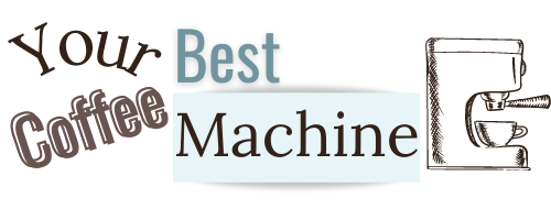 Your Best Coffee Machine